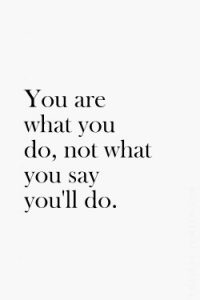 you_are_what_you_say_you_will_do