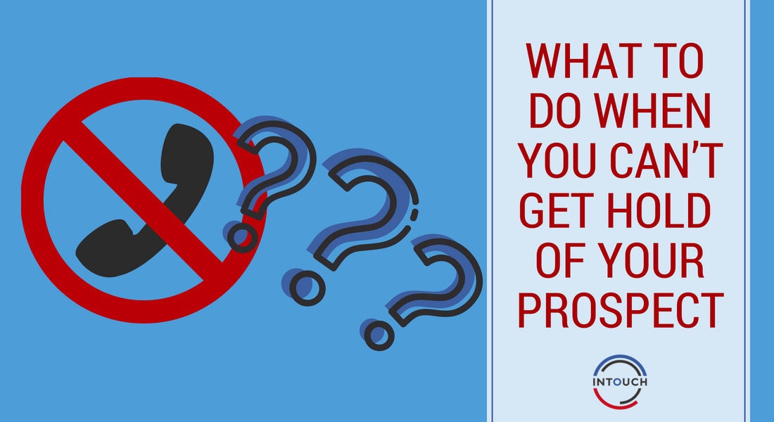 What To Do When You Can't Get Hold of your Prospect