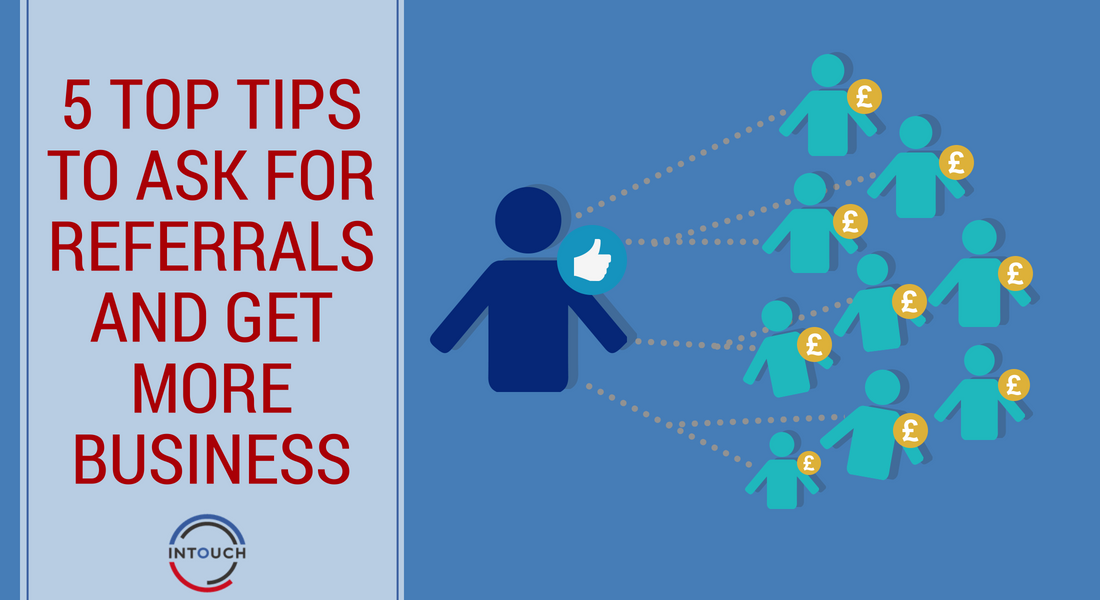 5 Top Tips to Ask for Referrals and Get More Business