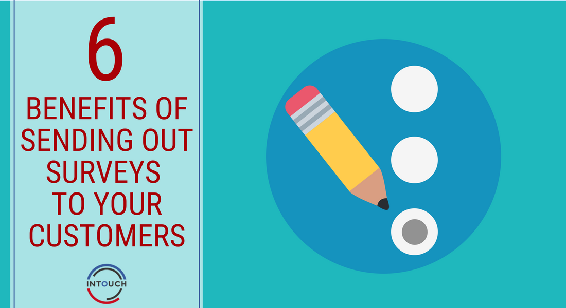6 Benefits of Sending out Surveys to Your Customers