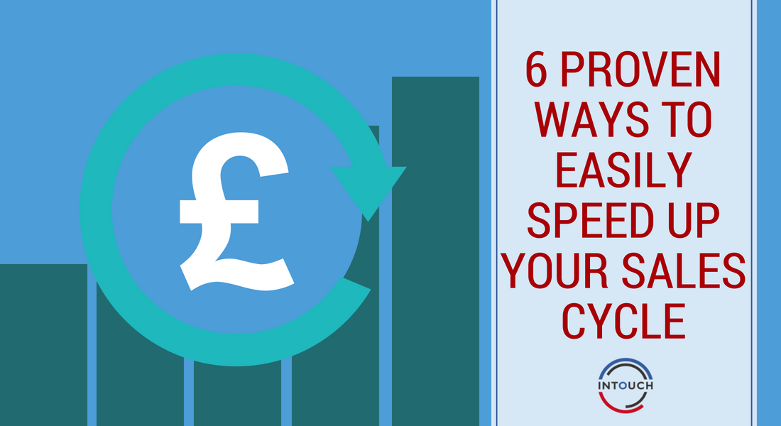 6 Proven Ways to Speed Up Your Sales Cycle