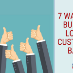 7 Ways to Build a Loyal Customer Base For Your Business