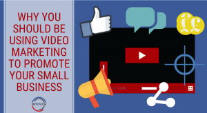 Why You Should Be Using Video Marketing to Promote Your Small Business