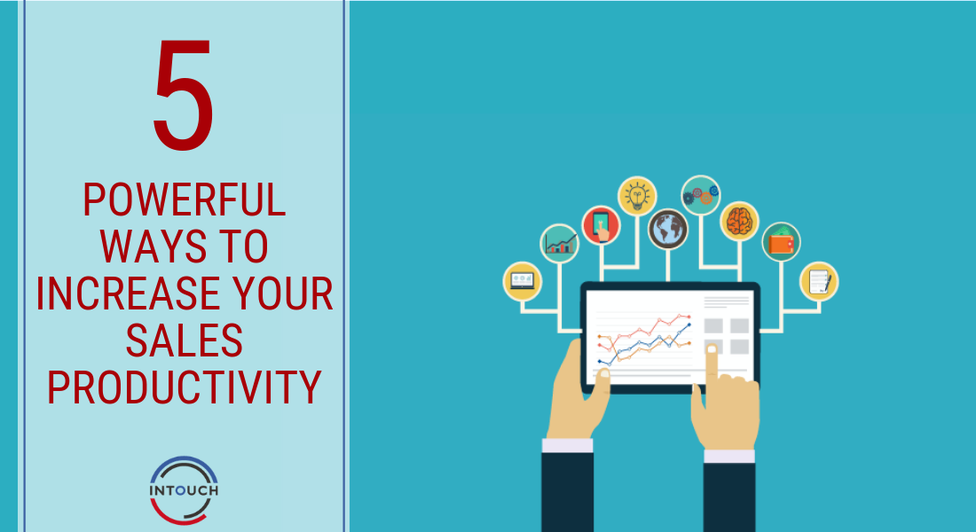 5 Powerful Ways to Increase Your Sales Productivity