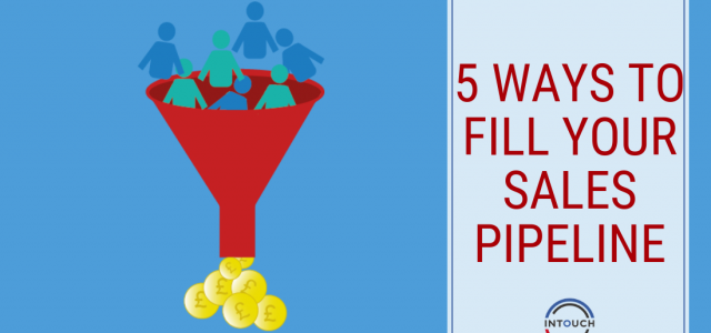 5 ways to fill your sales pipeline