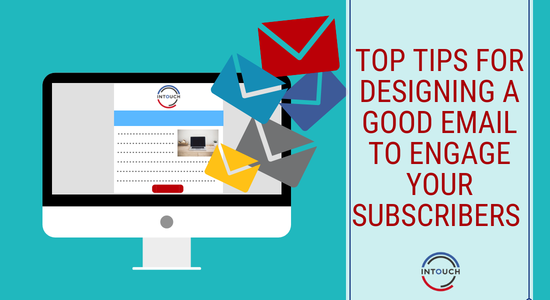 Top Tips for Designing a Good Email to Engage your Subscribers
