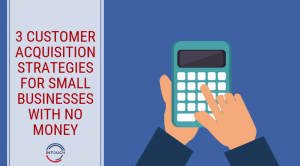 Customer acquisition for small businesses on a budget