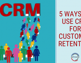 5 Ways to use CRM for customer retention