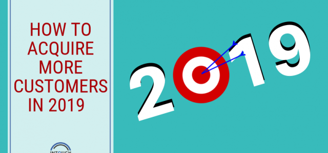 How to Acquire More Customers in 2019
