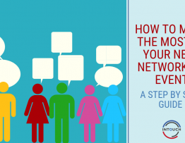 How to Make the Most of Your Next Networking Event. A Step by Step Guide
