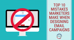 Top 10 Mistakes Marketers Make When Designing Email Campaigns