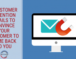 5 Customer Retention Emails to Convince your Customer to Come Back to You